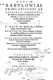 Abdiae Babyloniae ... De historia certaminis Apostolici, libri decem