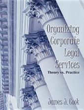 Organizing Corporate Legal Services: Theory Vs. Practice