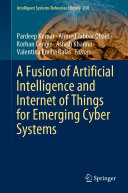 FUSION OF ARTIFICIAL INTELLIGENCE AND INTERNET OF THINGS FOR EMERGING CYBER