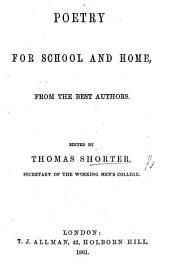 Poetry for School and Home, from the best authors. Edited by T. Shorter