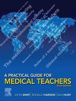 A Practical Guide for Medical Teachers, E-Book