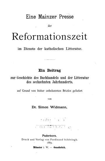 Eine Mainzer Presse der Reformationszeit im Dienste der katholischen Litteratur PDF