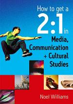 How to Get a 2:1 in Media, Communication and Cultural Studies