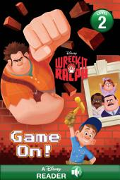 Wreck-It Ralph: Game On!: A Disney Read Along