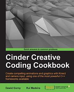Cinder Creative Coding Cookbook Book