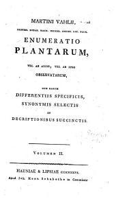 Enumeratio plantarum, vel ab aliis, vel ab ipso observatarum: cum earum differentiis specificis, synonymis selectis et descriptionibus succinctis