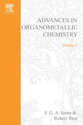 Advances in Organometallic Chemistry: Volume 2