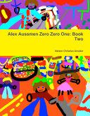 Alex Aussmen Zero Zero One: Book Two