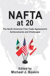 NAFTA at 20: The North American Free Trade Agreement's Achievements and Challenges