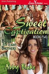 Sweet Captivation [A Bride for Eight Brothers 2]