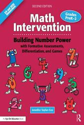 Math Intervention P–2: Building Number Power with Formative Assessments, Differentiation, and Games, Grades PreK–2, Edition 2