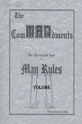 The ComMANdments  The Official Guide Book to Man Rules  volume II PDF