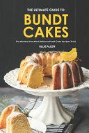 The Ultimate Guide to Bundt Cakes