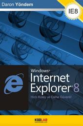 Internet Explorer 8: To browse the Internet more secure now!