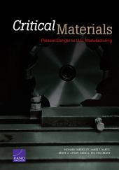 Critical Materials: Present Danger to U. S. Manufacturing