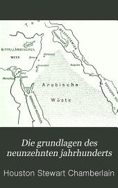 Die grundlagen des neunzehnten jahrhunderts: Band 1