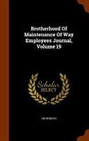 Brotherhood of Maintenance of Way Employees Journal PDF