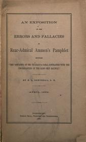 "An Exposition of the Errors and Fallacies in Rear-Admiral Ammen's Pamphlet: Entitled ""The Certainty of the Nicaragua Canal Contrasted with the Uncertainties of the Eads Ship Railway"""
