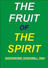 The Fruit of the Spirit: Producing the Character of the Recreated Human Spirit