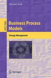 Business Process Models: Change Management