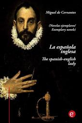 La española inglesa/The spanish-english lady (edición bilingüe/bilingual edition)