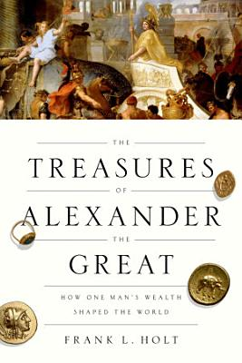 The Treasures of Alexander the Great PDF