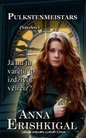 Pulksteņmeistars: Novelete (Izdevums latviešu valodā): Latvian Edition