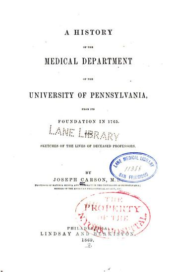 A History of the Medical Department of the University of Pennsylvania PDF