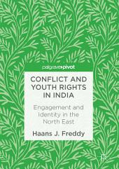 Conflict and Youth Rights in India: Engagement and Identity in the North East
