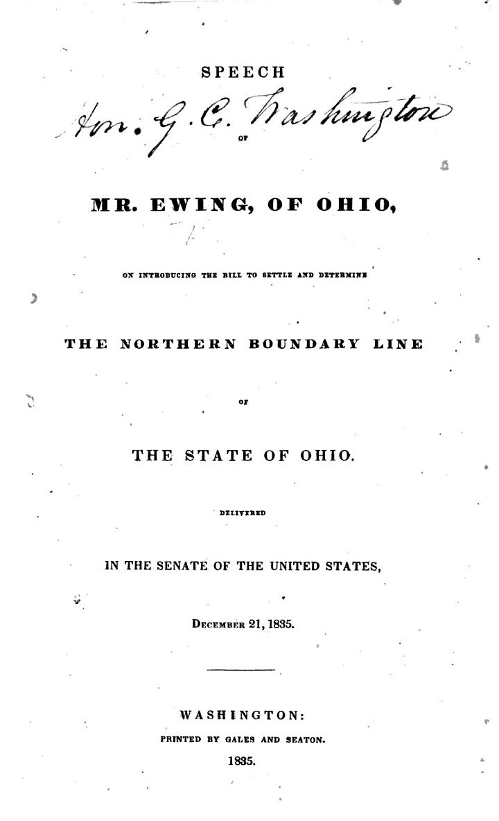 Speech ... on introducing the bill to settle and determine the northern boundary line of Ohio; delivered in the Senate ... Dec. 21, 1835