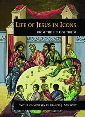 "Life of Jesus in Icons: From the ""Bible of Tbilisi"""