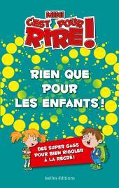 Mini C'est pour rire 10 : Rien que pour les enfants !: Plus de 400 gags pour petits délurés qui rigolent bien à la récré !