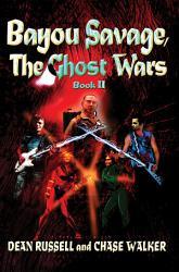 Bayou Savage The Ghost Wars Book PDF
