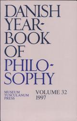Danish Yearbook Of Philosophy 32 Book PDF