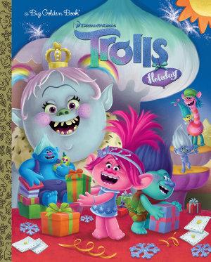 Trolls Holiday Big Golden Book  DreamWorks Trolls