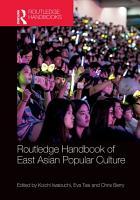 Routledge Handbook of East Asian Popular Culture PDF