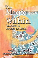 The Magic Within, Your Key to Paradise on Earth
