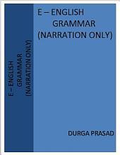E - English Grammar (Narration Only)