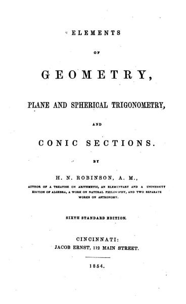 Download Elements of Geometry  Plane and Spherical Trigonometry and Conic Sections Book