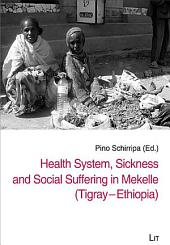 Health System, Sickness and Social Suffering in Mekelle (Tigray - Ethiopia)