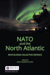 NATO and the North Atlantic: Revitalising Collective Defence