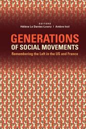 Generations of Social Movements: The Left and Historical Memory in the USA and France