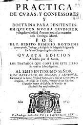 Practica de curas, y confessores y doctrina para penitentes: en que ... se tratan todas las materias de la Teologia Moral