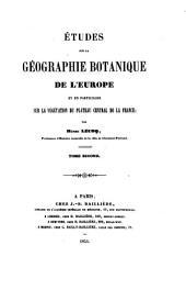 Études sur la géographie botanique de l'Europe: et en particulier sur la végétation du plateau central de la France