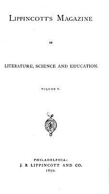 Lippincott s Magazine of Literature  Science and Education PDF
