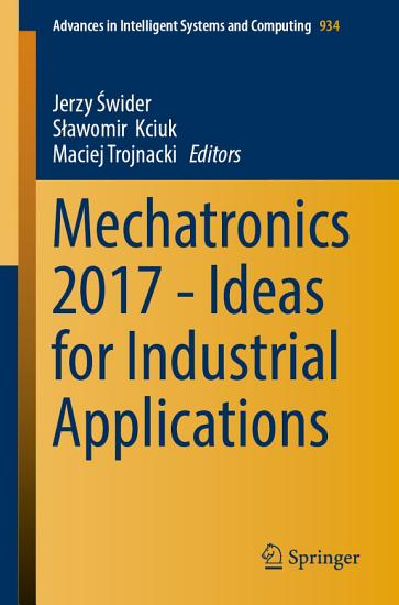 Mechatronics 2017   Ideas for Industrial Applications PDF