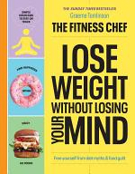Lose Weight Without Losing Your Mind