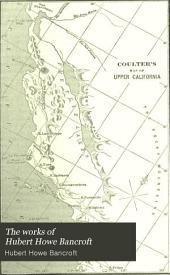The Works of Hubert Howe Bancroft: History of California
