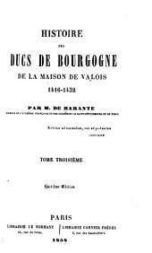 Histoire des ducs de Bourgogne de la maison de Valois, 1364-1477: Volumes3à4