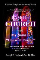 I Am The Church and My Name Is House Of Prayer PDF